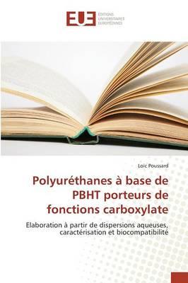 Polyur�thanes � Base de Pbht Porteurs de Fonctions Carboxylate - Omn.Univ.Europ. (Paperback)