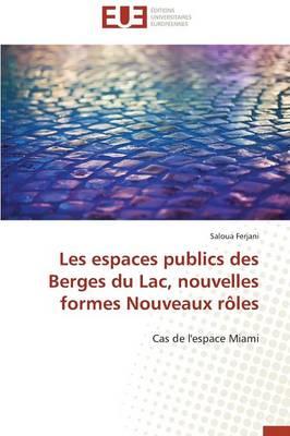 Les Espaces Publics Des Berges Du Lac, Nouvelles Formes Nouveaux R�les - Omn.Univ.Europ. (Paperback)