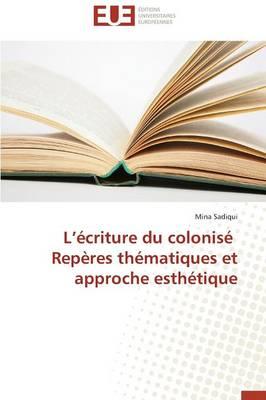 L criture Du Colonis Rep res Th matiques Et Approche Esth tique - Omn.Univ.Europ. (Paperback)