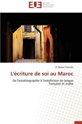 L' criture de Soi Au Maroc - Omn.Univ.Europ. (Paperback)