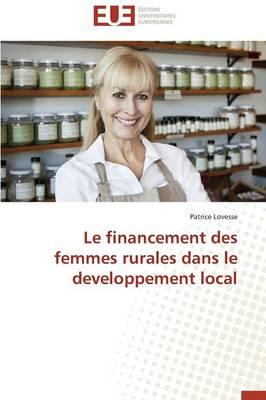 Le Financement Des Femmes Rurales Dans Le Developpement Local - Omn.Univ.Europ. (Paperback)
