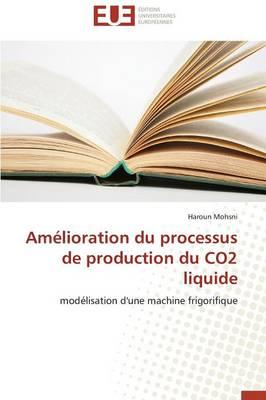 Am�lioration Du Processus de Production Du Co2 Liquide - Omn.Univ.Europ. (Paperback)