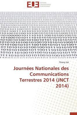 Journ�es Nationales Des Communications Terrestres 2014 (Jnct 2014) - Omn.Univ.Europ. (Paperback)