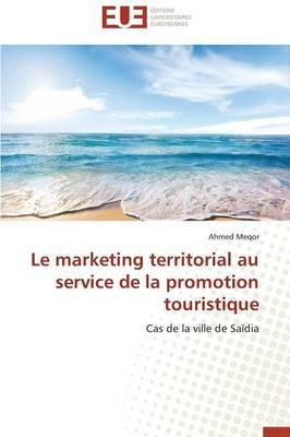 Le Marketing Territorial Au Service de la Promotion Touristique - Omn.Univ.Europ. (Paperback)