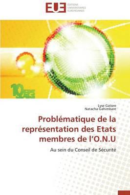 Probl�matique de la Repr�sentation Des Etats Membres de L O.N.U - Omn.Univ.Europ. (Paperback)