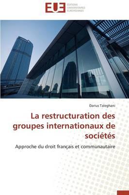 La Restructuration Des Groupes Internationaux de Soci�t�s - Omn.Univ.Europ. (Paperback)
