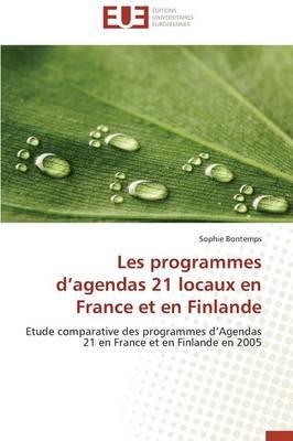 Les Programmes d'Agendas 21 Locaux En France Et En Finlande - Omn.Univ.Europ. (Paperback)