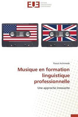 Musique En Formation Linguistique Professionnelle - Omn.Univ.Europ. (Paperback)