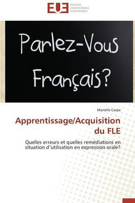Apprentissage/Acquisition Du Fle - Omn.Univ.Europ. (Paperback)