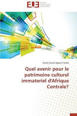 Quel Avenir Pour Le Patrimoine Culturel Immateriel d'Afrique Centrale? - Omn.Univ.Europ. (Paperback)