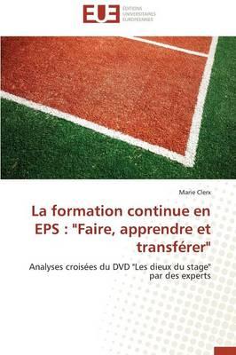"""La Formation Continue En EPS: """"faire, Apprendre Et Transf�rer"""" - Omn.Univ.Europ. (Paperback)"""