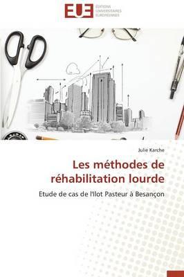 Les M�thodes de R�habilitation Lourde - Omn.Univ.Europ. (Paperback)