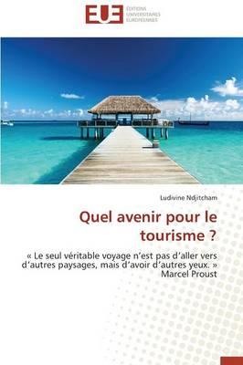 Quel Avenir Pour Le Tourisme ? - Omn.Univ.Europ. (Paperback)