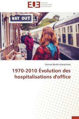 1970-2010 �volution Des Hospitalisations d'Office - Omn.Univ.Europ. (Paperback)