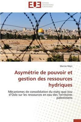 Asymetrie de Pouvoir Et Gestion Des Ressources Hydriques - Omn.Univ.Europ. (Paperback)