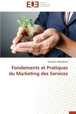 Fondements Et Pratiques Du Marketing Des Services - Omn.Univ.Europ. (Paperback)