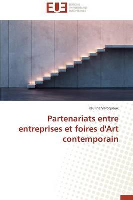 Partenariats Entre Entreprises Et Foires d'Art Contemporain - Omn.Univ.Europ. (Paperback)