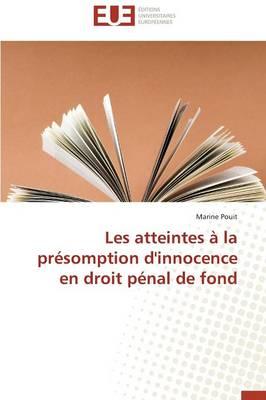Les Atteintes � La Pr�somption d'Innocence En Droit P�nal de Fond - Omn.Univ.Europ. (Paperback)