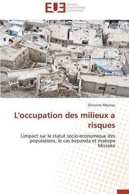L'Occupation Des Milieux a Risques - Omn.Univ.Europ. (Paperback)