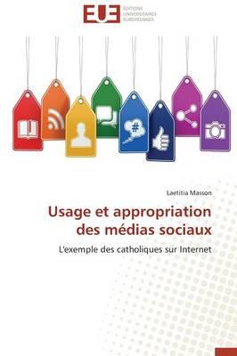 Usage Et Appropriation Des M dias Sociaux - Omn.Univ.Europ. (Paperback)