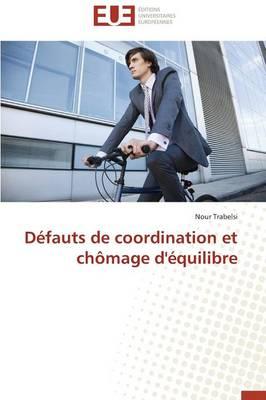 D�fauts de Coordination Et Ch�mage d'�quilibre - Omn.Univ.Europ. (Paperback)