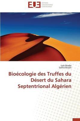 Bio cologie Des Truffes Du D sert Du Sahara Septentrional Alg rien - Omn.Univ.Europ. (Paperback)