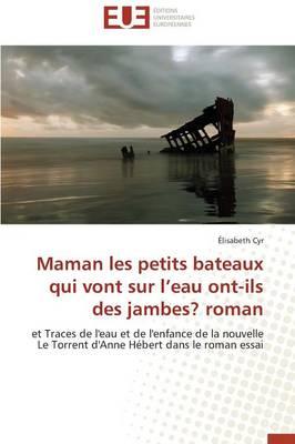 Maman Les Petits Bateaux Qui Vont Sur l'Eau Ont-Ils Des Jambes? Roman - Omn.Univ.Europ. (Paperback)