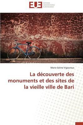 La D�couverte Des Monuments Et Des Sites de la Vieille Ville de Bari - Omn.Univ.Europ. (Paperback)