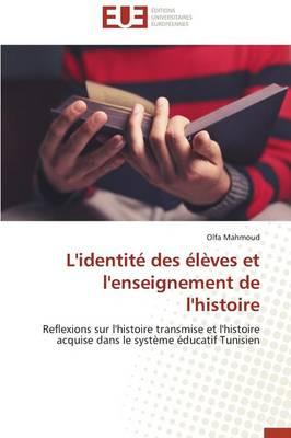 L'Identit� Des �l�ves Et l'Enseignement de l'Histoire - Omn.Univ.Europ. (Paperback)