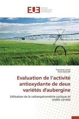 Evaluation de L Activit� Antioxydante de Deux Vari�t�s d'Aubergine - Omn.Univ.Europ. (Paperback)