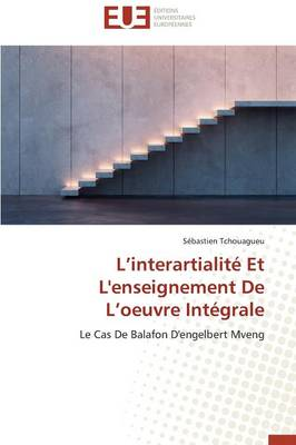 L Interartialit� Et l'Enseignement de L Oeuvre Int�grale - Omn.Univ.Europ. (Paperback)