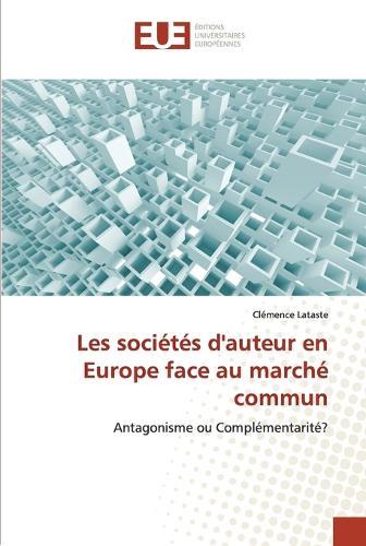 Les Soci�t�s d'Auteur En Europe Face Au March� Commun - Omn.Univ.Europ. (Paperback)