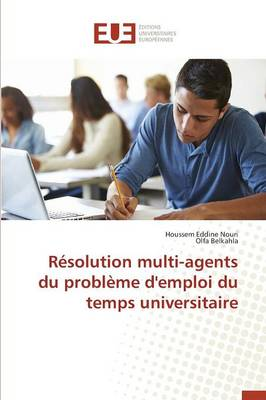 R solution Multi-Agents Du Probl me d'Emploi Du Temps Universitaire - Omn.Univ.Europ. (Paperback)