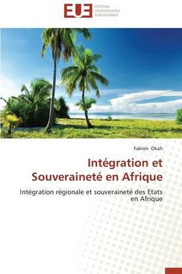 Int�gration Et Souverainet� En Afrique - Omn.Univ.Europ. (Paperback)