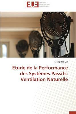 Etude de la Performance Des Syst�mes Passifs: Ventilation Naturelle - Omn.Univ.Europ. (Paperback)
