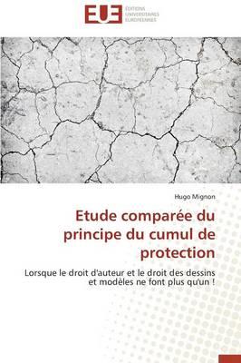 Etude Compar�e Du Principe Du Cumul de Protection - Omn.Univ.Europ. (Paperback)