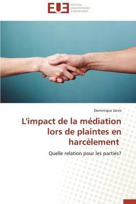 L'Impact de la M�diation Lors de Plaintes En Harc�lement - Omn.Univ.Europ. (Paperback)