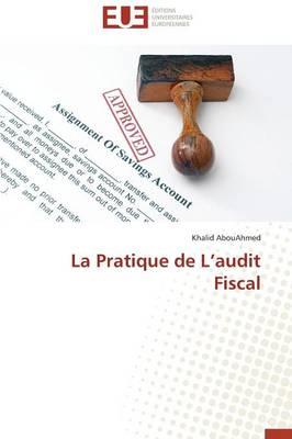 La Pratique de l'Audit Fiscal - Omn.Univ.Europ. (Paperback)