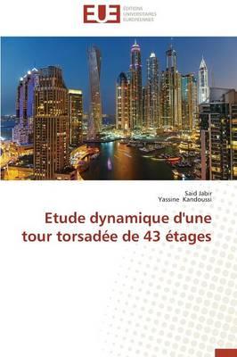 Etude Dynamique d'Une Tour Torsad�e de 43 �tages - Omn.Univ.Europ. (Paperback)
