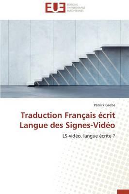 Traduction Fran�ais �crit Langue Des Signes-Vid�o - Omn.Univ.Europ. (Paperback)