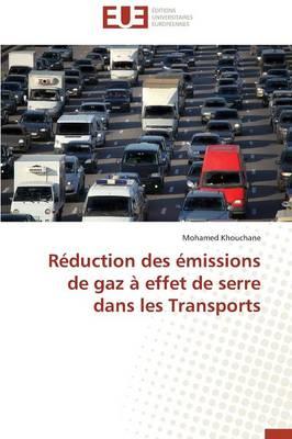 R�duction Des �missions de Gaz � Effet de Serre Dans Les Transports - Omn.Univ.Europ. (Paperback)