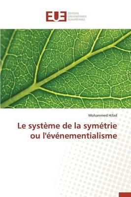 Le Syst�me de la Sym�trie Ou l'�v�nementialisme - Omn.Univ.Europ. (Paperback)