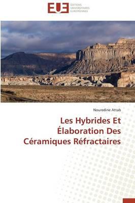 Les Hybrides Et laboration Des C ramiques R fractaires - Omn.Univ.Europ. (Paperback)