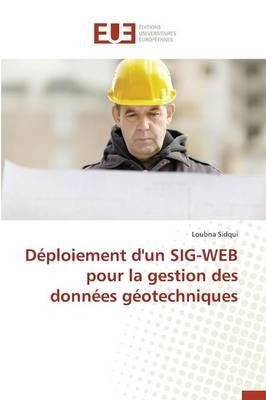 D�ploiement d'Un Sig-Web Pour La Gestion Des Donn�es G�otechniques - Omn.Univ.Europ. (Paperback)