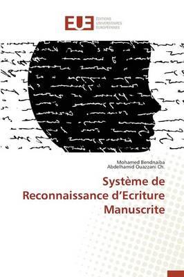 Syst�me de Reconnaissance D Ecriture Manuscrite - Omn.Univ.Europ. (Paperback)