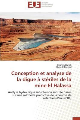 Conception Et Analyse de la Digue � St�riles de la Mine El Halassa - Omn.Univ.Europ. (Paperback)