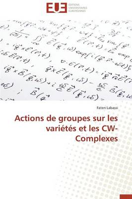 Actions de Groupes Sur Les Vari�t�s Et Les Cw-Complexes - Omn.Univ.Europ. (Paperback)