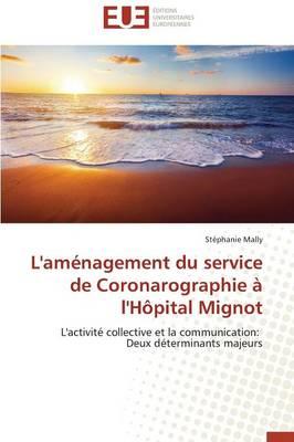 L'Am�nagement Du Service de Coronarographie � l'H�pital Mignot - Omn.Univ.Europ. (Paperback)