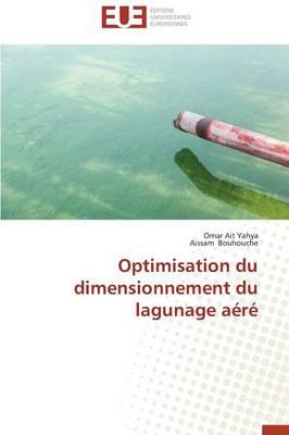 Optimisation Du Dimensionnement Du Lagunage A�r� - Omn.Univ.Europ. (Paperback)