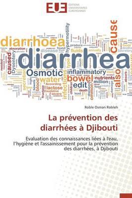 La Pr�vention Des Diarrh�es � Djibouti - Omn.Univ.Europ. (Paperback)
